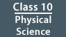 CLASS 10 - Physical Science
