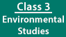 CLASS 3 - Environmental Studies