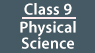 CLASS 9 - Physical Science